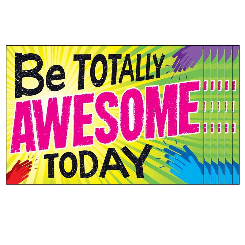 (6 Ea) Be Totally Awesome Todayposter